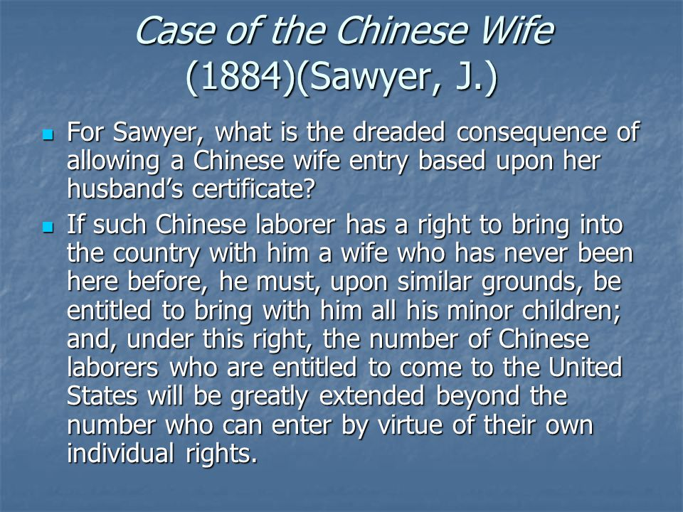 Case of the Chinese Wife (1884)(Sawyer, J.) For Sawyer, what is the dreaded consequence of allowing a Chinese wife entry based upon her husband's cert