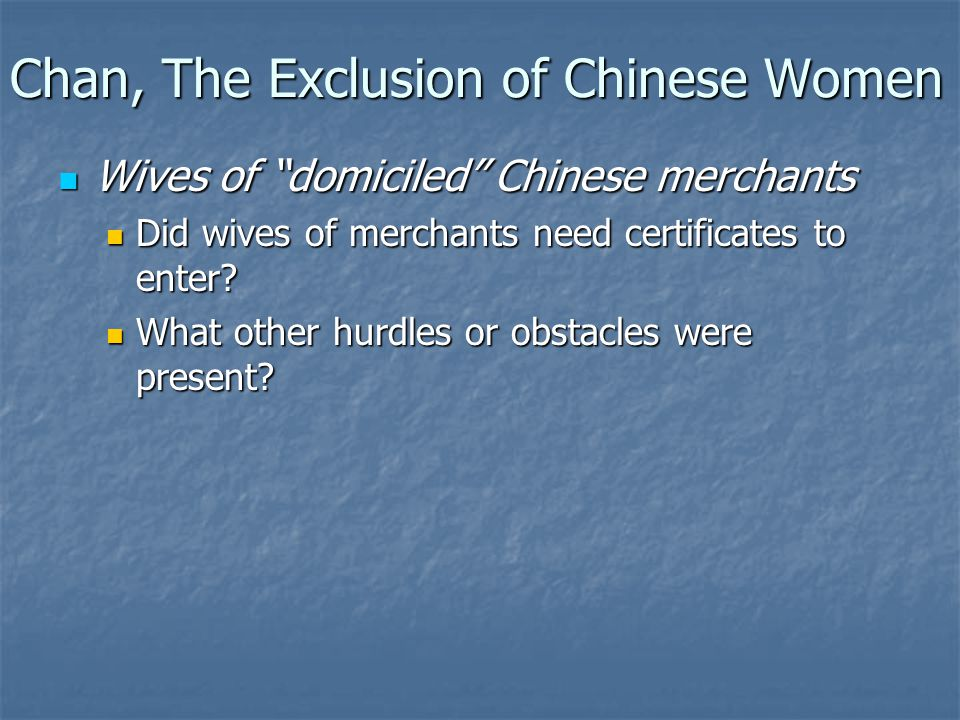 "Wives of ""domiciled"" Chinese merchants Wives of ""domiciled"" Chinese merchants Did wives of merchants need certificates to enter? Did wives of merchant"