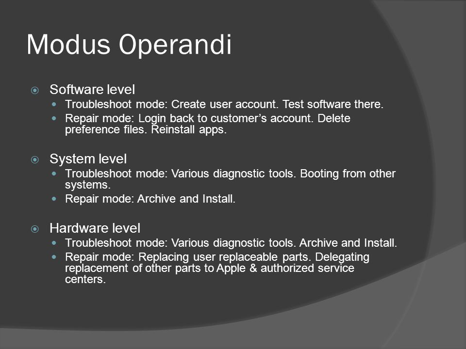 Modus Operandi  Software level Troubleshoot mode: Create user account.