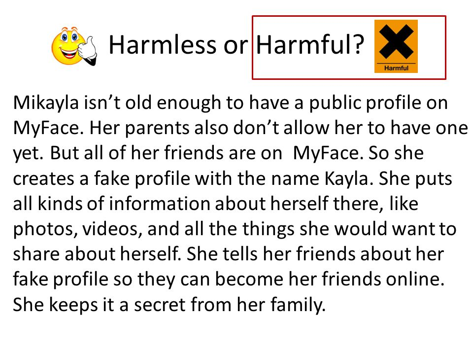 Harmless or Harmful.Brian likes to chat on a sports fan site that has IM (instant messaging).