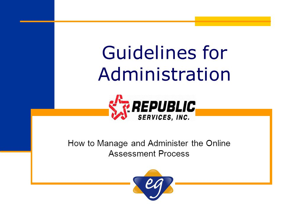 Guidelines for Administration How to Manage and Administer the Online Assessment Process