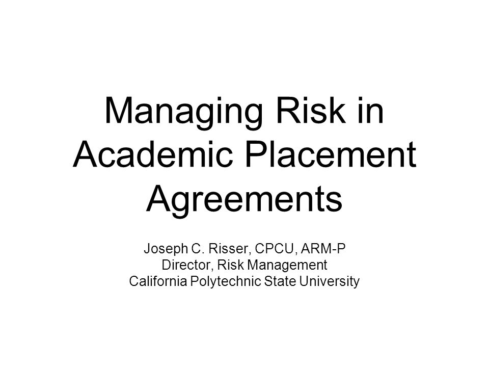 Managing Risk in Academic Placement Agreements Joseph C.