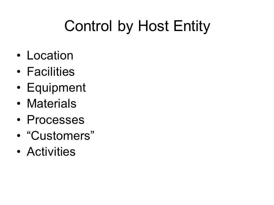 Control by Host Entity Location Facilities Equipment Materials Processes Customers Activities