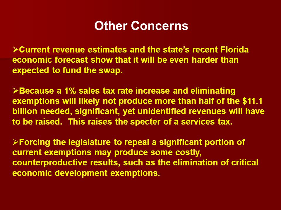 Other Concerns  Current revenue estimates and the state's recent Florida economic forecast show that it will be even harder than expected to fund the swap.