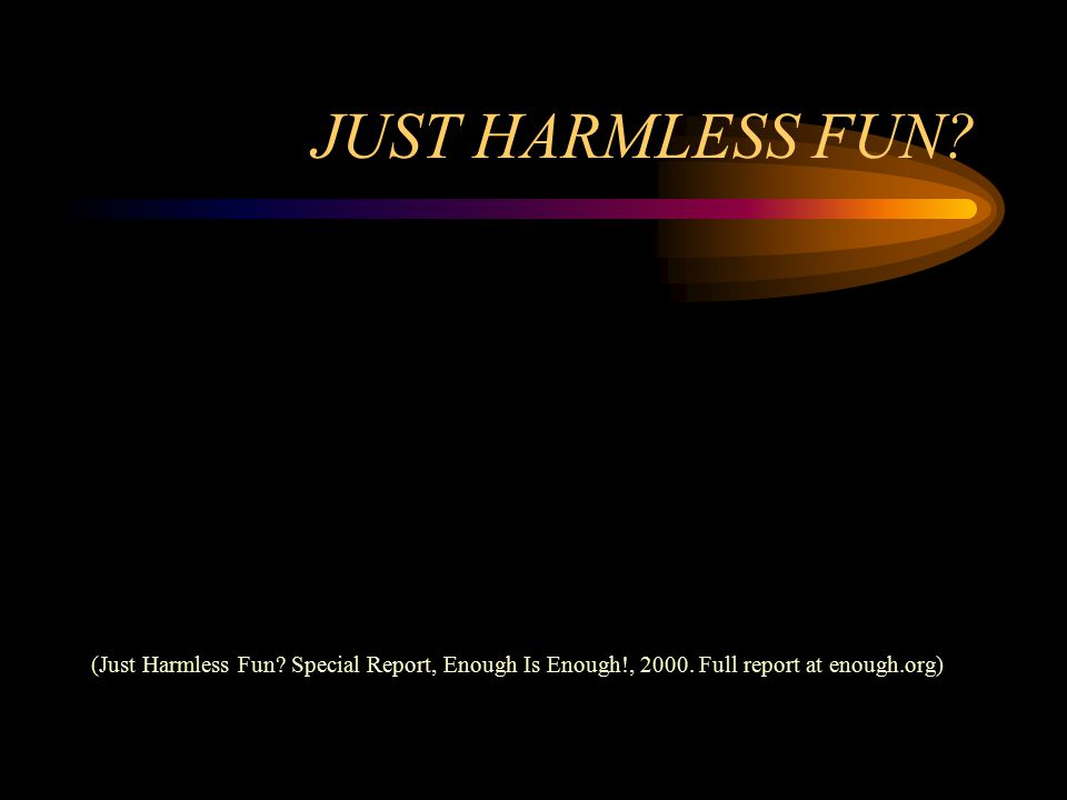 JUST HARMLESS FUN. (Just Harmless Fun. Special Report, Enough Is Enough!, 2000.