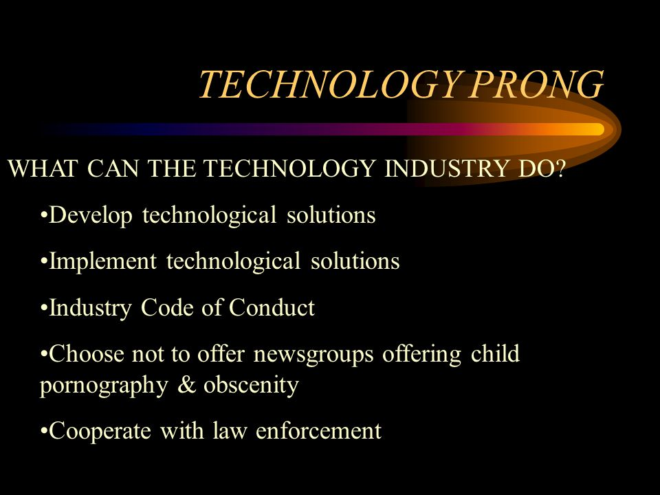 TECHNOLOGY PRONG WHAT CAN THE TECHNOLOGY INDUSTRY DO.