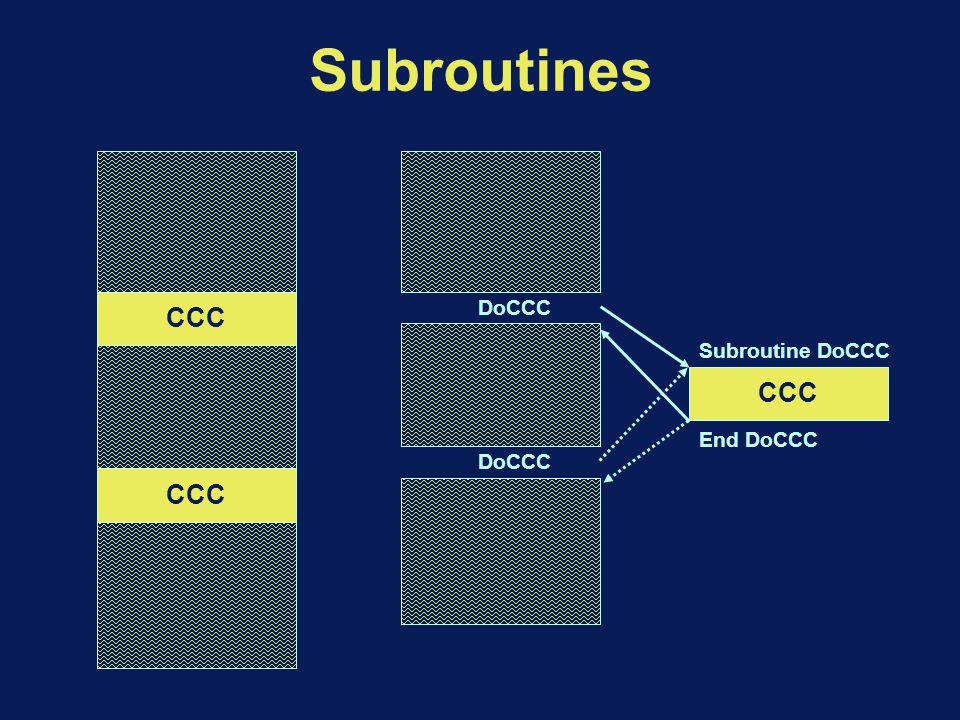 Subroutines CCC DoCCC Subroutine DoCCC End DoCCC