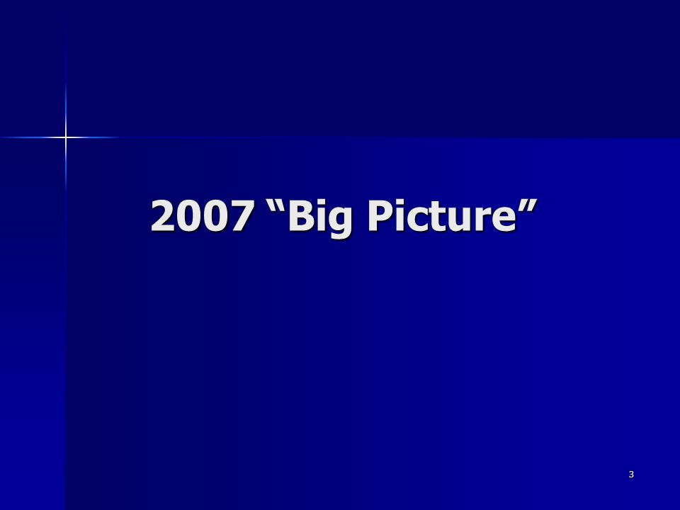 3 2007 Big Picture