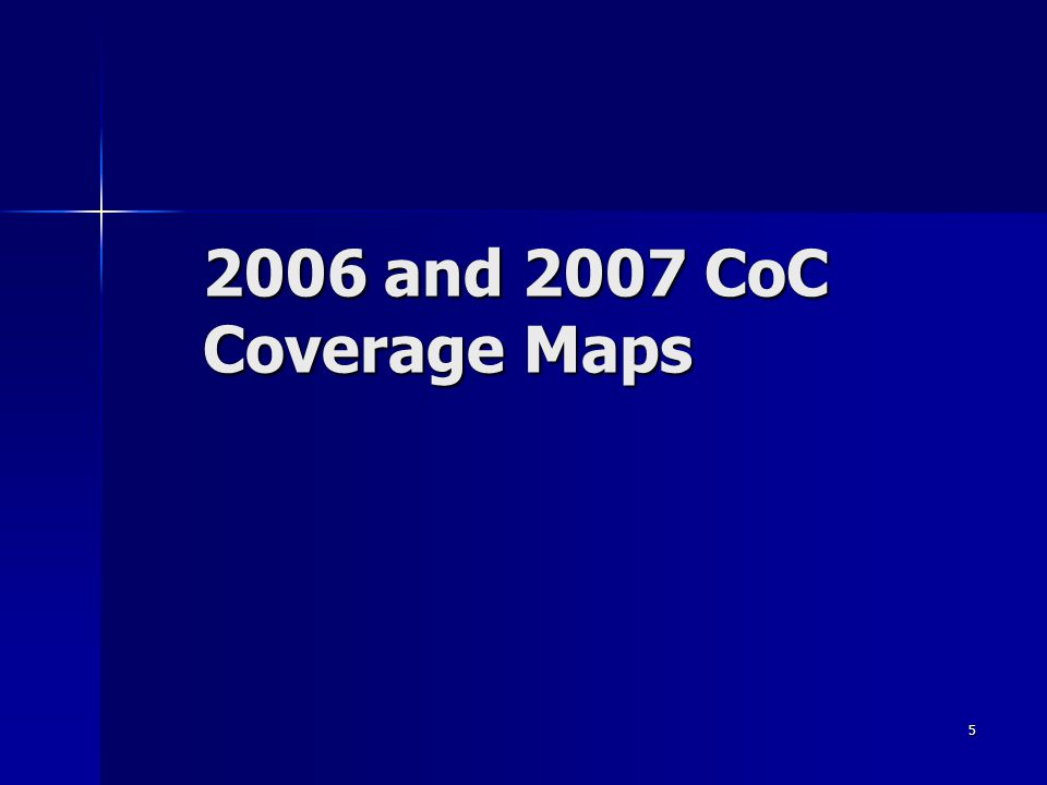 5 2006 and 2007 CoC Coverage Maps 2006 and 2007 CoC Coverage Maps