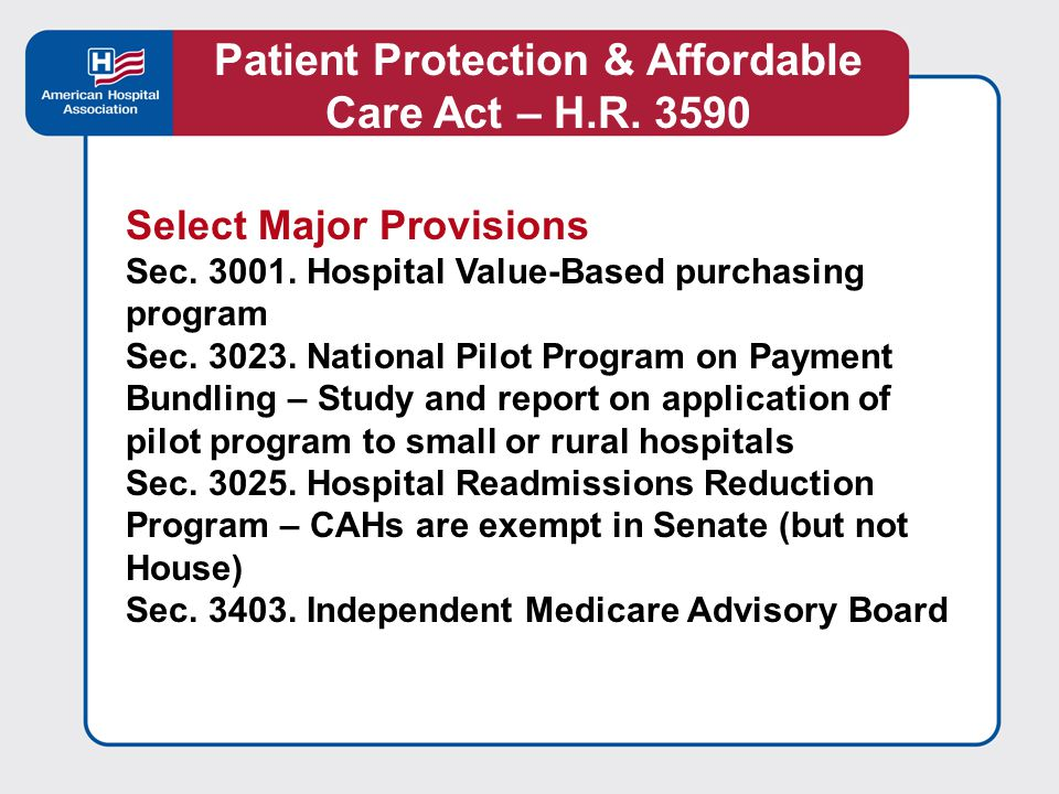 Select Major Provisions Sec. 3001. Hospital Value-Based purchasing program Sec.
