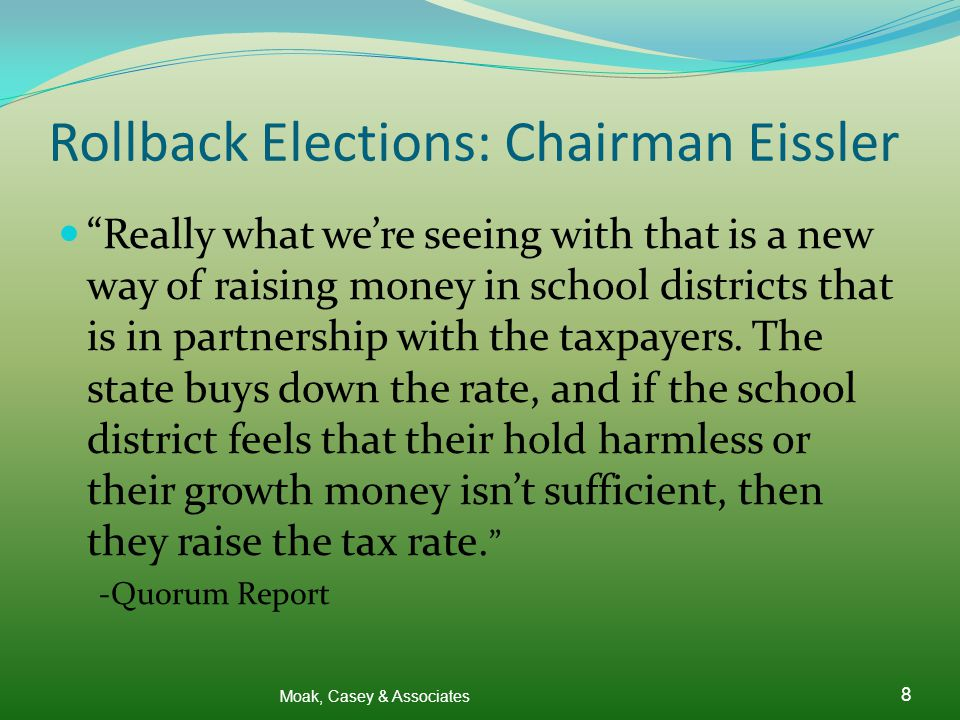 Rollback Elections: Chairman Eissler Really what we're seeing with that is a new way of raising money in school districts that is in partnership with the taxpayers.