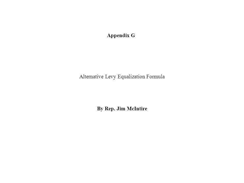Alternative Levy Equalization Formula By Rep. Jim McIntire Appendix G
