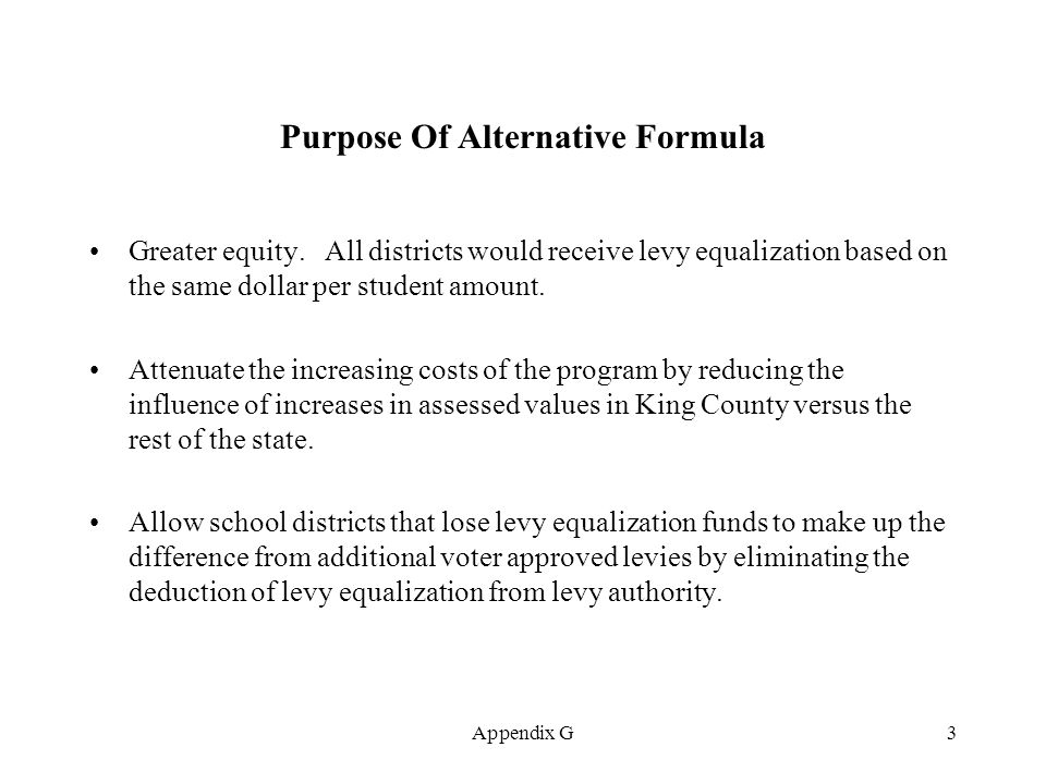 Appendix G3 Purpose Of Alternative Formula Greater equity.