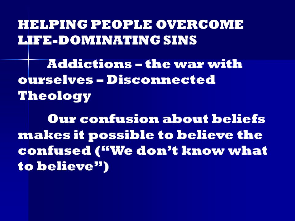 We can deceive ourselves by thinking that there is something out there that is better than God.