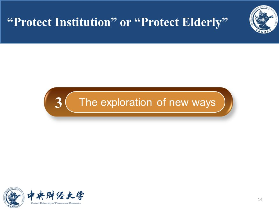 2015-5-2 The exploration of new ways 3 14 Protect Institution or Protect Elderly