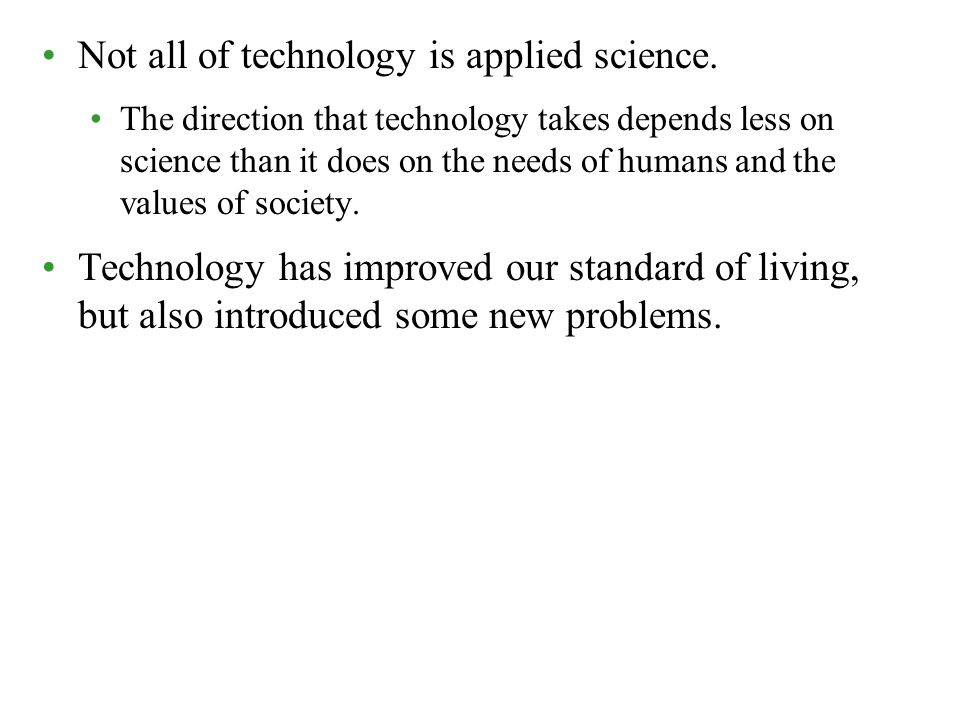 Not all of technology is applied science.