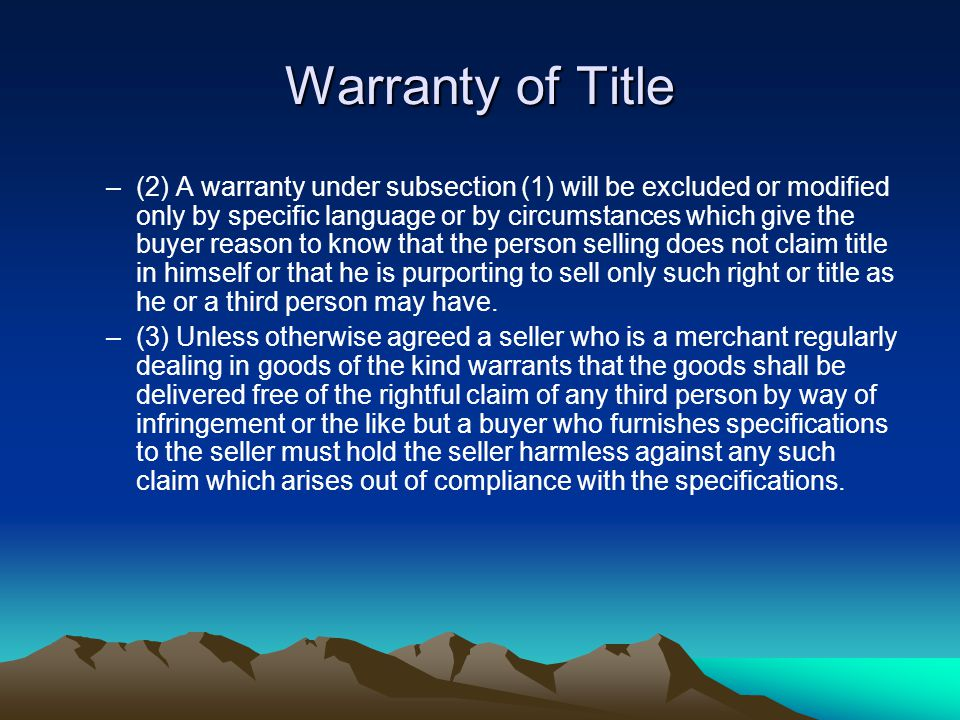 Warranty of Title –(2) A warranty under subsection (1) will be excluded or modified only by specific language or by circumstances which give the buyer reason to know that the person selling does not claim title in himself or that he is purporting to sell only such right or title as he or a third person may have.