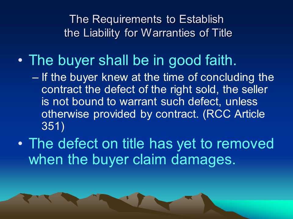 The Requirements to Establish the Liability for Warranties of Title The buyer shall be in good faith.