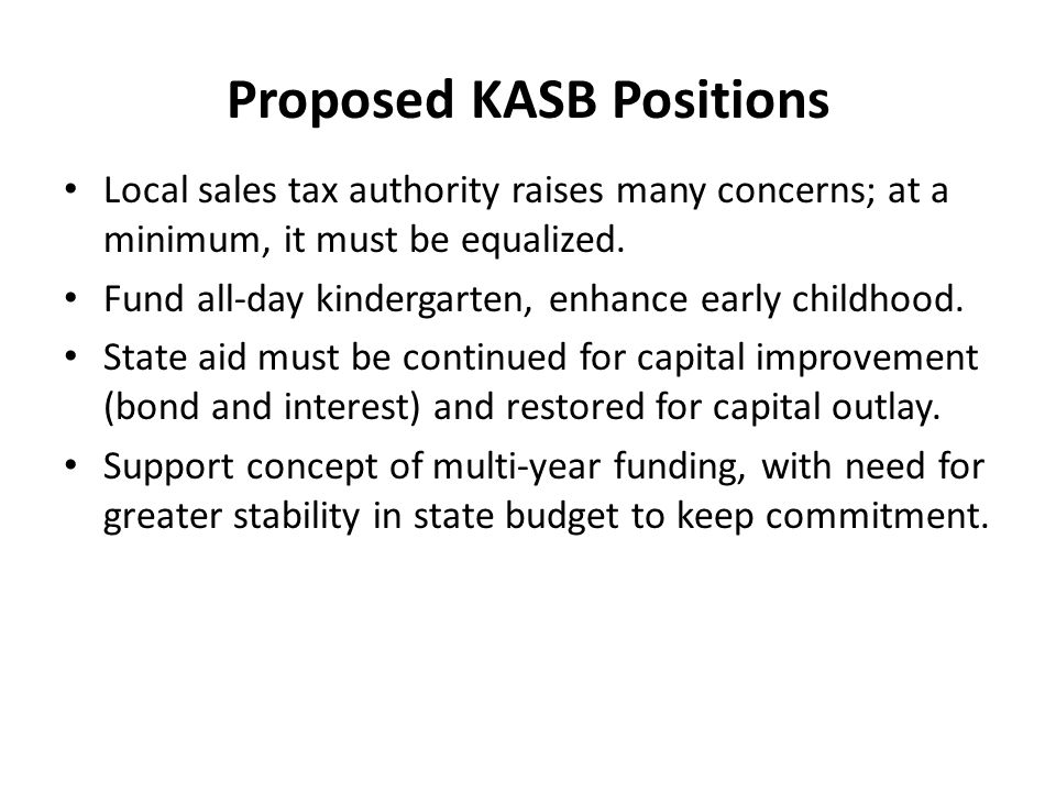 Proposed KASB Positions Local sales tax authority raises many concerns; at a minimum, it must be equalized.