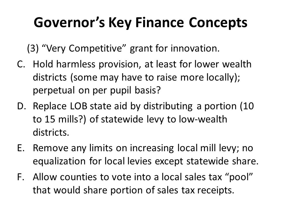 Governor's Key Finance Concepts (3) Very Competitive grant for innovation.