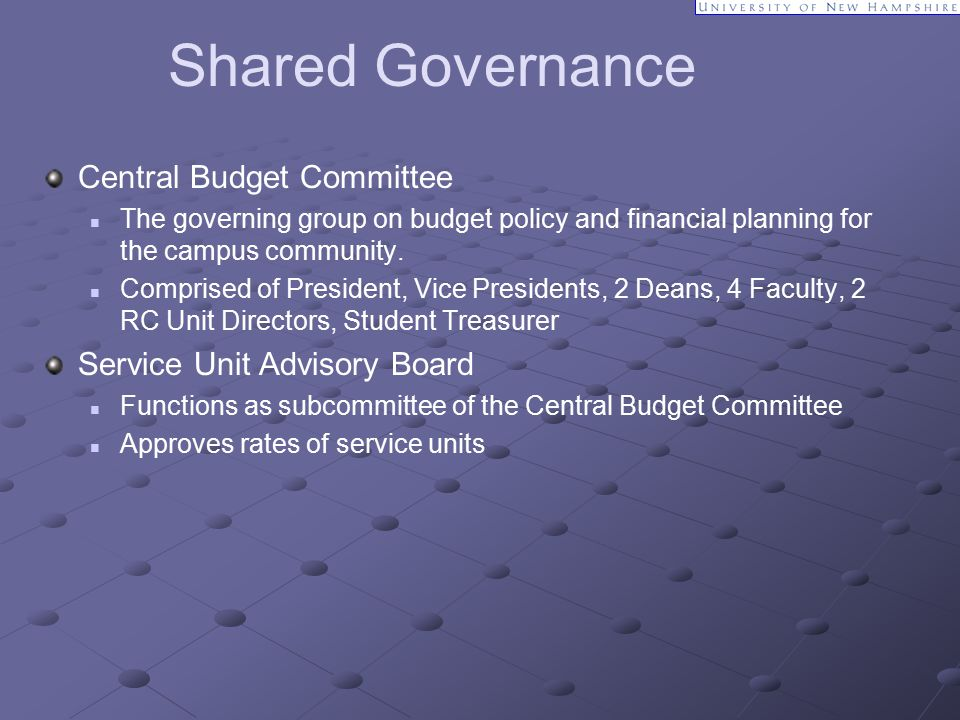 Shared Governance Central Budget Committee The governing group on budget policy and financial planning for the campus community.