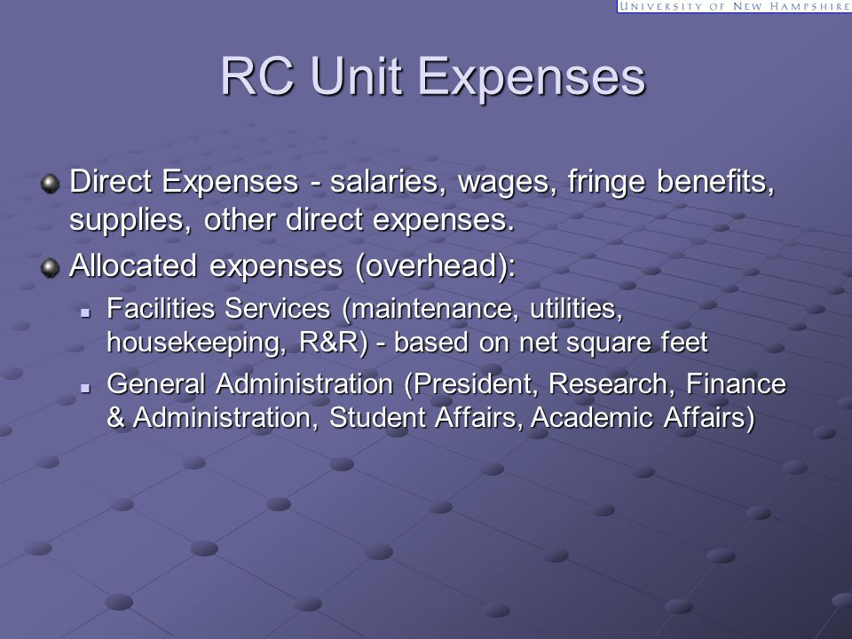 RC Unit Expenses Direct Expenses - salaries, wages, fringe benefits, supplies, other direct expenses.