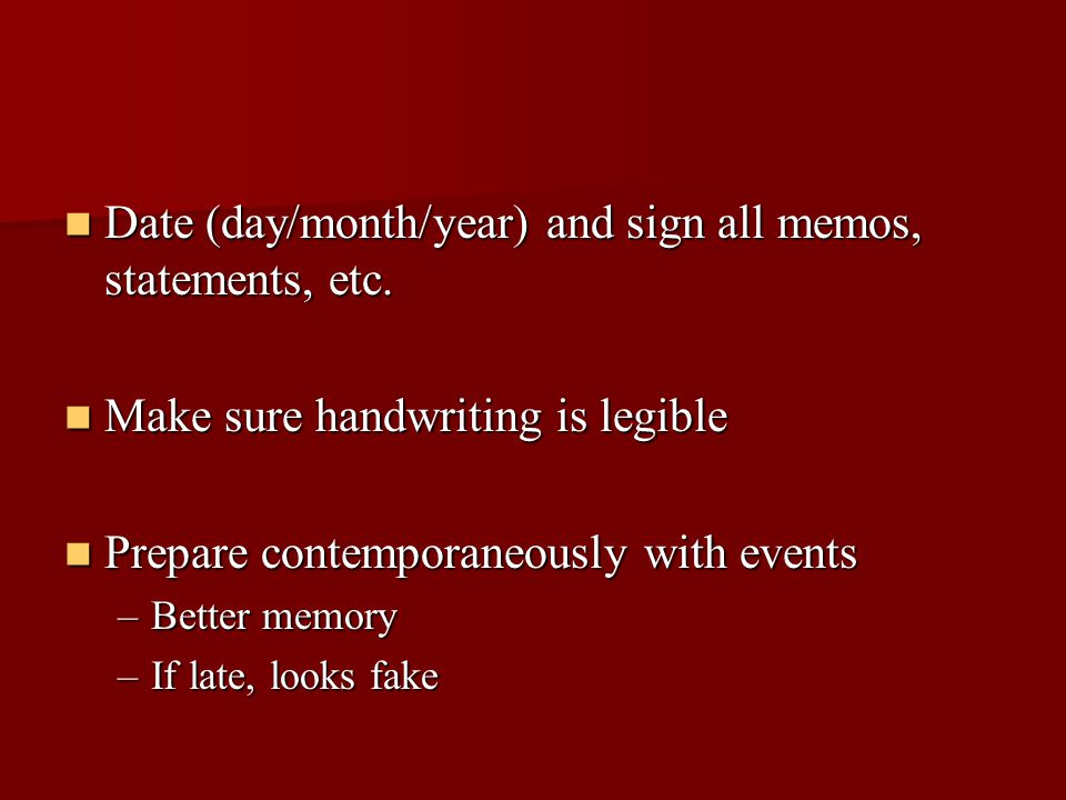Date (day/month/year) and sign all memos, statements, etc.
