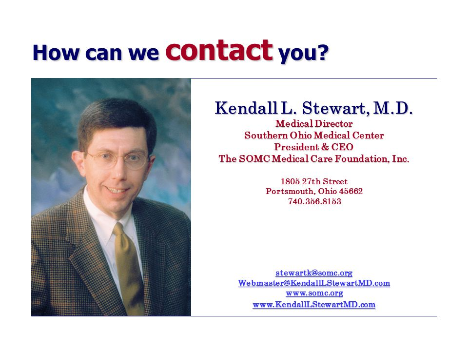 How can we contact you.Kendall L. Stewart, M.D.
