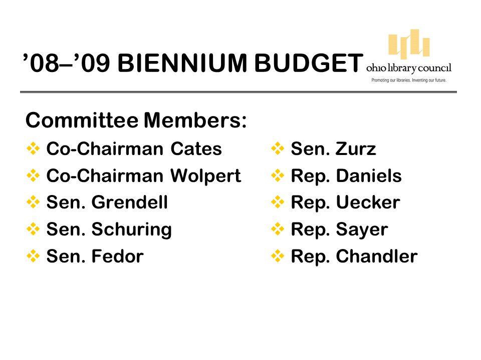 '08–'09 BIENNIUM BUDGET Committee Members:  Co-Chairman Cates  Co-Chairman Wolpert  Sen.