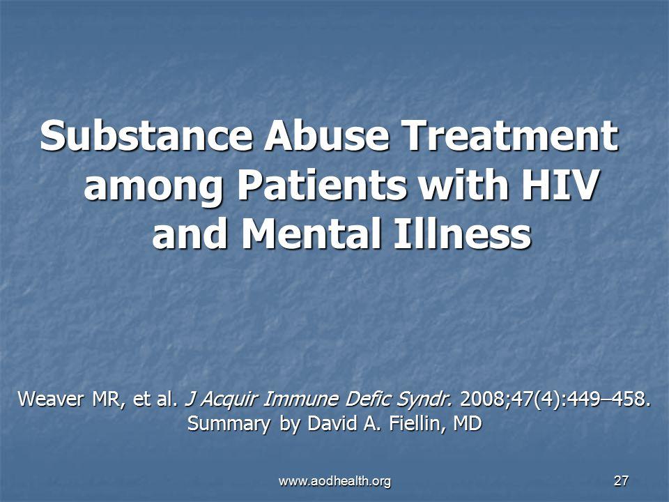 www.aodhealth.org27 Weaver MR, et al. J Acquir Immune Defic Syndr.