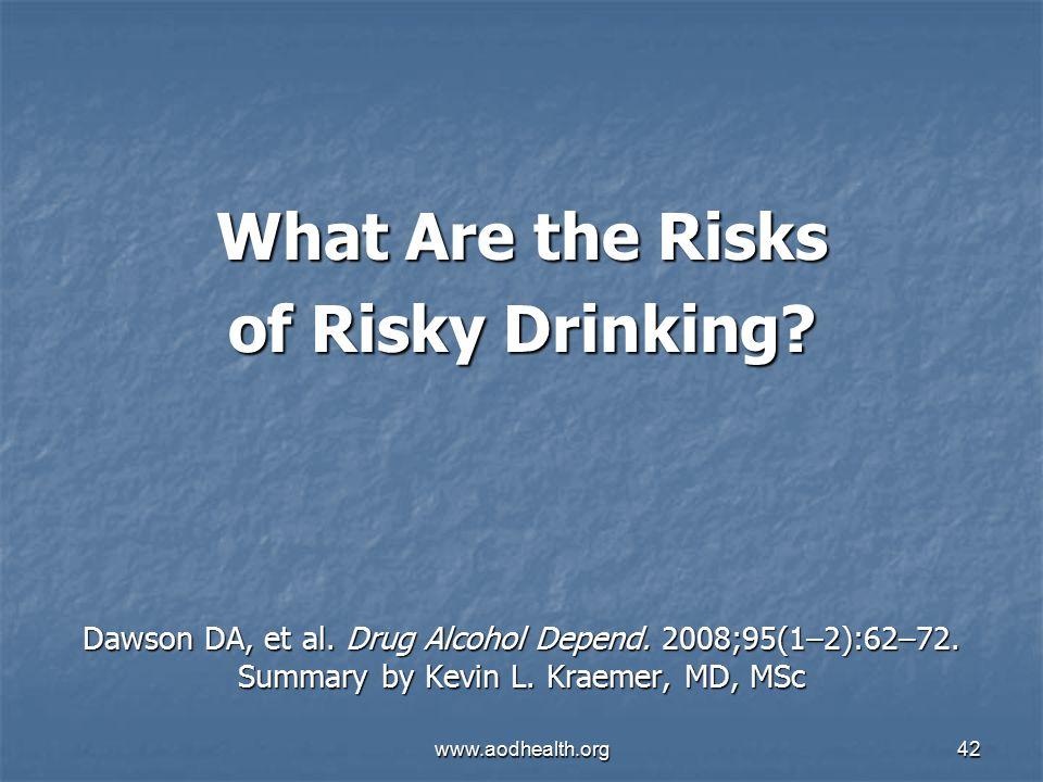 www.aodhealth.org42 Dawson DA, et al. Drug Alcohol Depend.