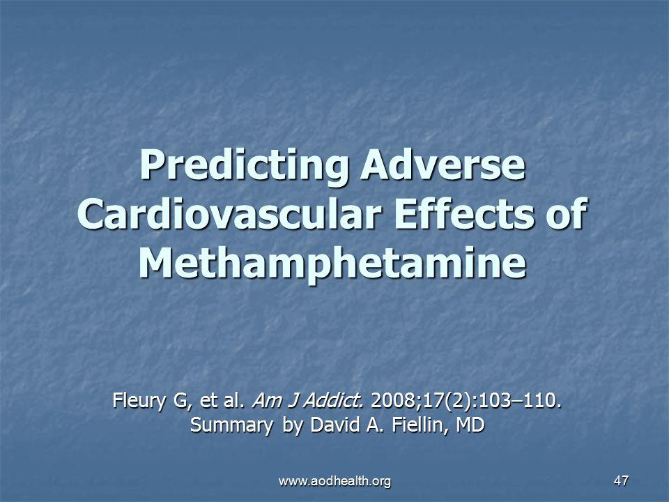 www.aodhealth.org47 Predicting Adverse Cardiovascular Effects of Methamphetamine Fleury G, et al.