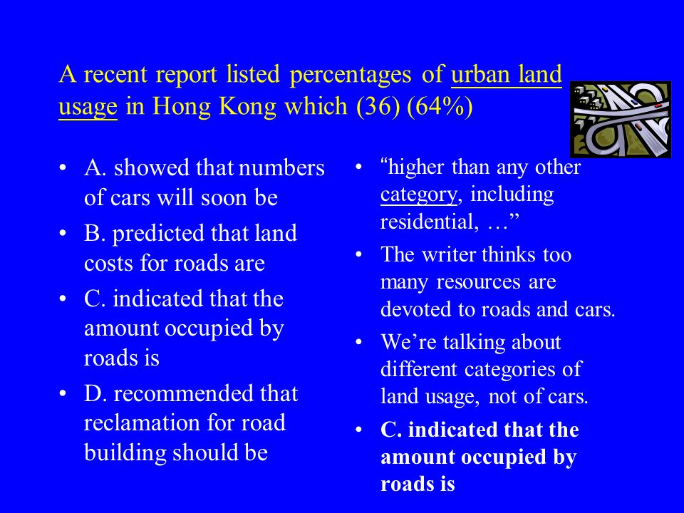 A recent report listed percentages of urban land usage in Hong Kong which (36) (64%) A.