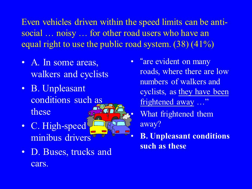 Even vehicles driven within the speed limits can be anti- social … noisy … for other road users who have an equal right to use the public road system.