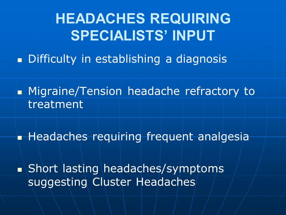 02/05/20158 PRIMARY VS SECONDARY HEADACHES Primary Headaches have no underlying cause and are mostly harmless and potentially treatable e.g.