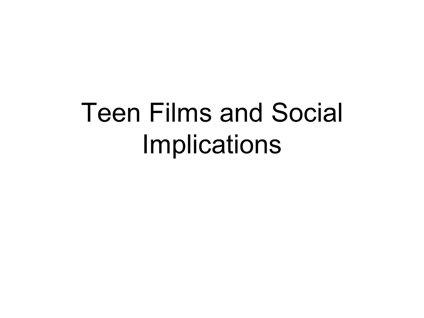 Teen Films and Social Implications