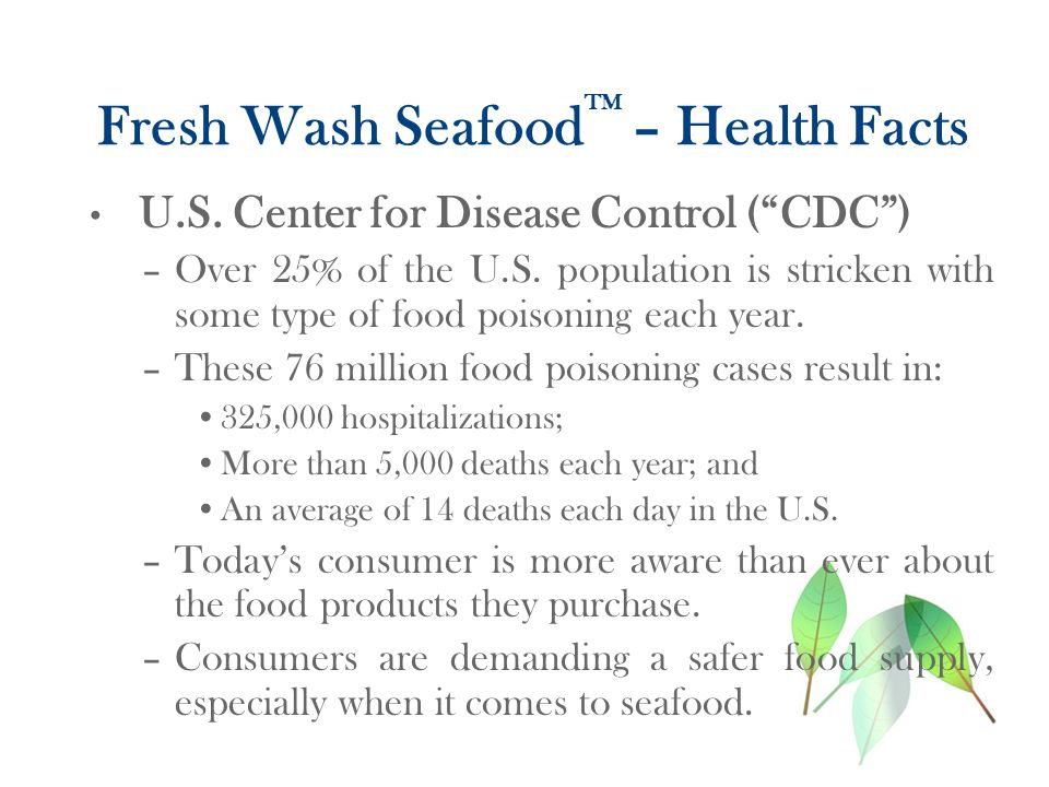 Fresh Wash Seafood TM – Health Facts U.S.Center for Disease Control ( CDC ) –Over 25% of the U.S.