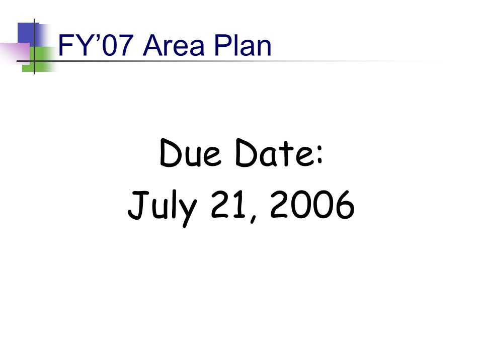 FY'07 Area Plan Due Date: July 21, 2006