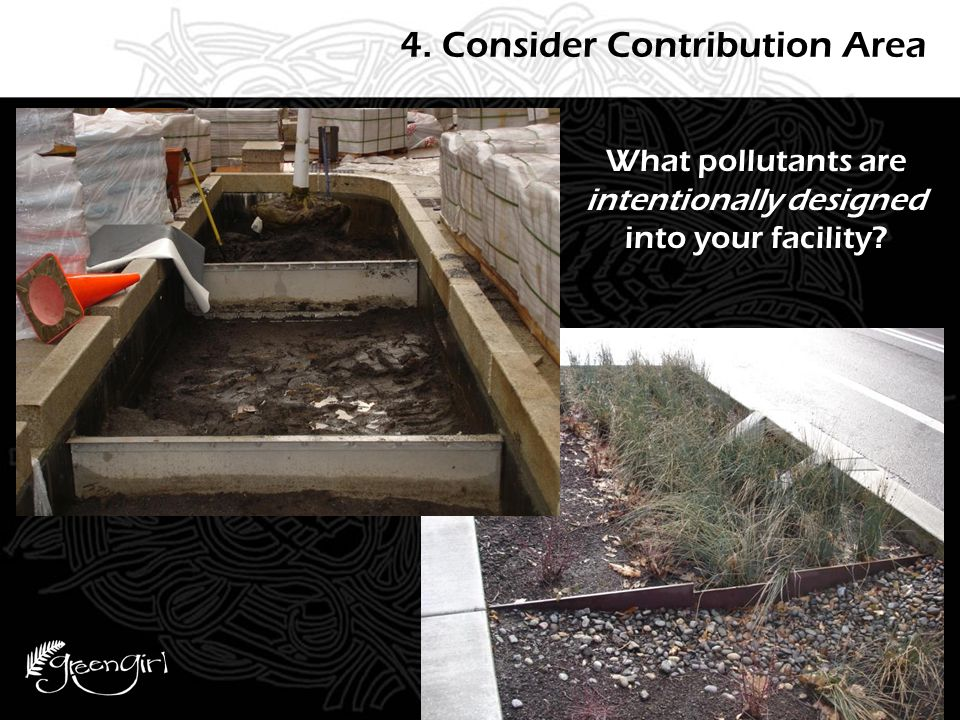 4. Consider Contribution Area What pollutants are intentionally designed into your facility