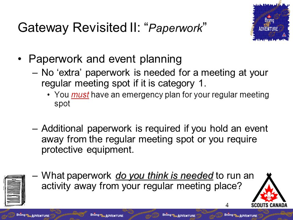 4 Gateway Revisited II: Paperwork Paperwork and event planning –No 'extra' paperwork is needed for a meeting at your regular meeting spot if it is category 1.