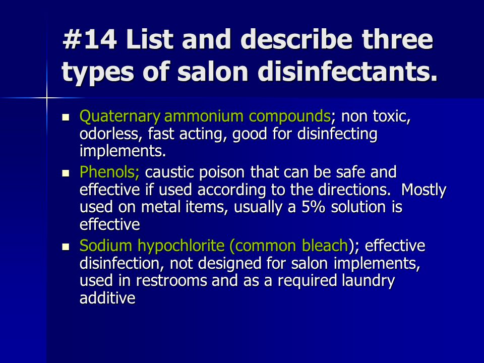 #14 List and describe three types of salon disinfectants.