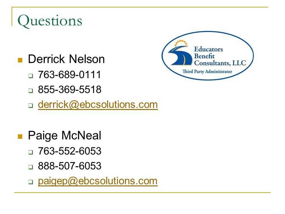 Questions Derrick Nelson  763-689-0111  855-369-5518  derrick@ebcsolutions.com derrick@ebcsolutions.com Paige McNeal  763-552-6053  888-507-6053  paigep@ebcsolutions.com paigep@ebcsolutions.com