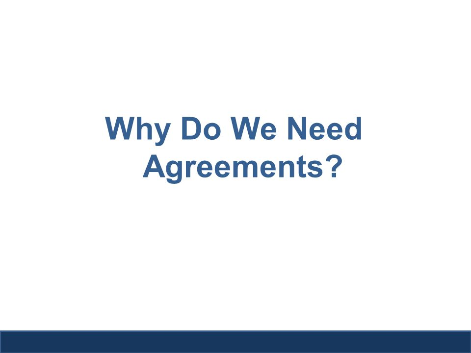 Why Do We Need Agreements