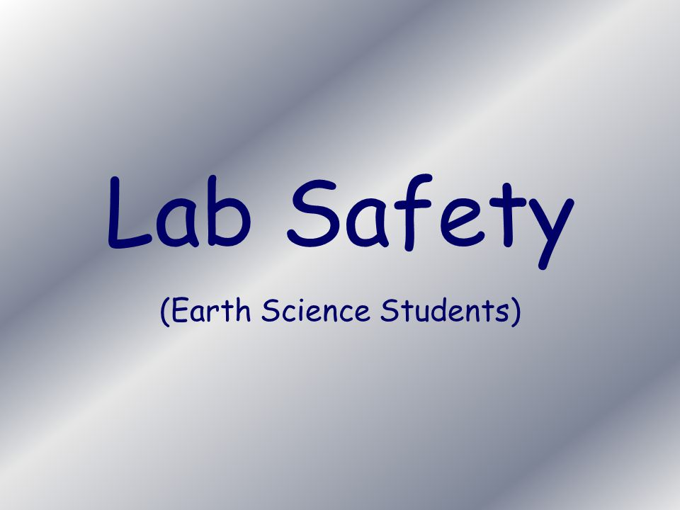 Lab Safety (Earth Science Students)