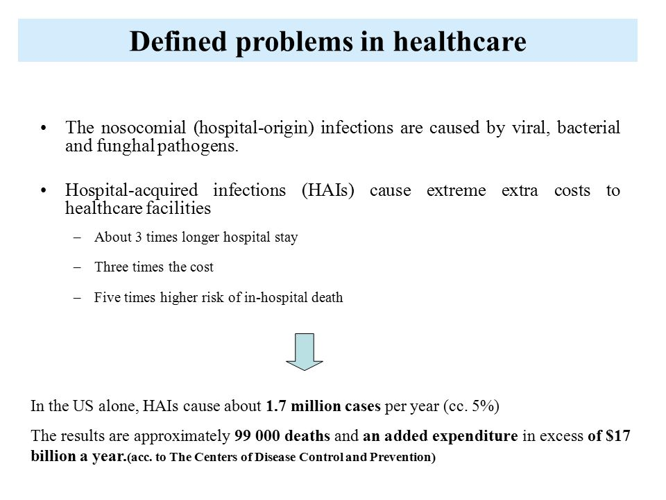 The nosocomial (hospital-origin) infections are caused by viral, bacterial and funghal pathogens.