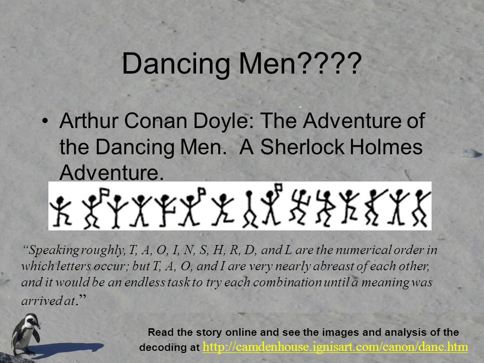 Dancing Men???? Arthur Conan Doyle: The Adventure of the Dancing Men. A Sherlock Holmes Adventure. Read the story online and see the images and analys