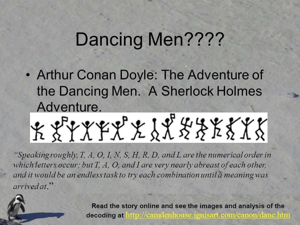 Dancing Men???. Arthur Conan Doyle: The Adventure of the Dancing Men.