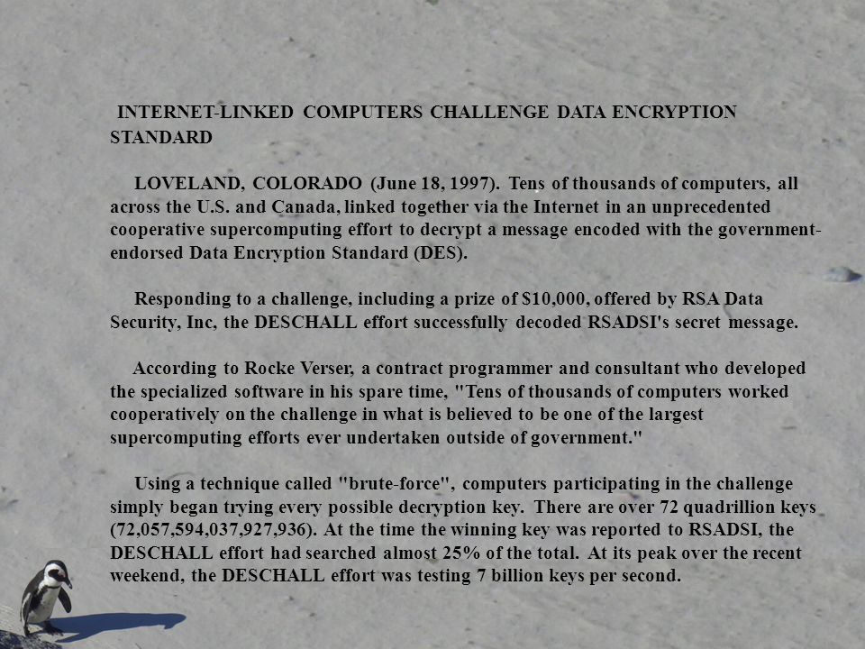 INTERNET-LINKED COMPUTERS CHALLENGE DATA ENCRYPTION STANDARD LOVELAND, COLORADO (June 18, 1997). Tens of thousands of computers, all across the U.S. a