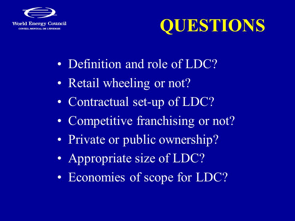 QUESTIONS Definition and role of LDC. Retail wheeling or not.