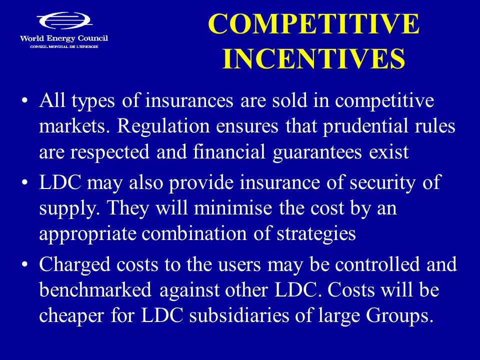 COMPETITIVE INCENTIVES All types of insurances are sold in competitive markets.